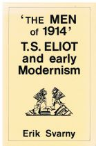 'THE MEN of 1914' T.S.ELIOT and early Modernism Svarny. E, M